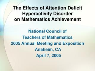 The Effects of Attention Deficit Hyperactivity Disorder  on Mathematics Achievement