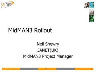 MidMAN3 Rollout