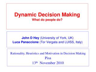 Dynamic Decision Making What do people do?