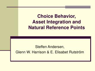 Choice Behavior, Asset Integration and Natural Reference Points