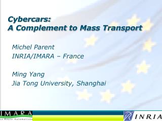 Cybercars: A  Complement  to Mass Transport