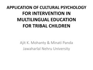 APPLICATION OF CULTURAL PSYCHOLOGY FOR INTERVENTION IN MULTILINGUAL EDUCATION FOR TRIBAL CHILDREN