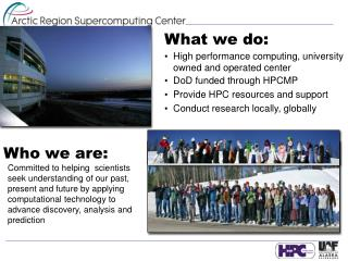 What we do: High performance computing, university owned and operated center