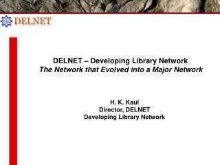 DELNET – Developing Library Network The Network that Evolved into a Major Network