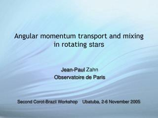 Angular momentum transport and mixing in rotating  stars