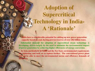 Adoption of Supercritical Technology in India- A  Rationale