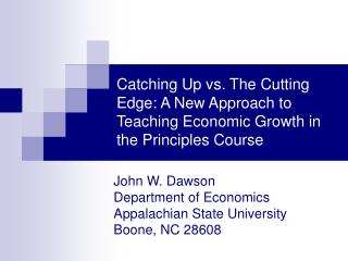 John W. Dawson Department of Economics Appalachian State University Boone, NC 28608