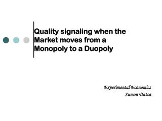 Quality signaling when the  Market moves from a  Monopoly to a Duopoly