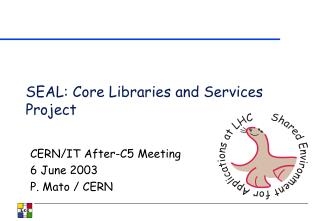 SEAL: Core Libraries and Services Project