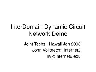 InterDomain Dynamic Circuit Network Demo