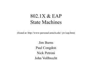 802.1X & EAP State Machines (found at: www-personal.umich/~jrv/eap.htm)