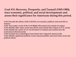 11.01: Describe the effects of the Cold War on economic, political, and social life in America