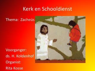 Kerk en Schooldienst