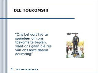 DIE TOEKOMS!!!