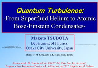 Quantum Turbulence: -From Superfluid Helium to Atomic Bose-Einstein Condensates-