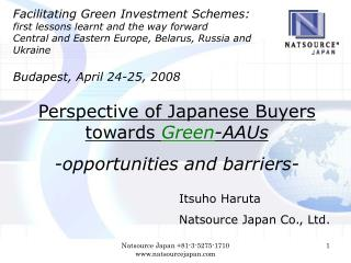 Perspective of Japanese Buyers   towards  Green -AAUs -opportunities and barriers-