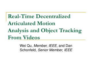 Real-Time Decentralized Articulated Motion Analysis and Object Tracking From Videos