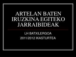 ARTELAN BATEN IRUZKINA EGITEKO JARRAIBIDEAK