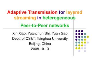 Adaptive Transmission  for  layered streaming  in  heterogeneous  Peer-to-Peer networks