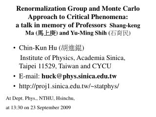 Chin-Kun Hu ( 胡進錕 )     Institute of Physics, Academia Sinica, Taipei 11529, Taiwan and CYCU