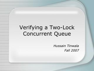 Verifying a Two-Lock Concurrent Queue