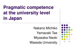 Pragmatic competence at the university level  in Japan