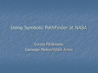 Using Symbolic PathFinder at NASA