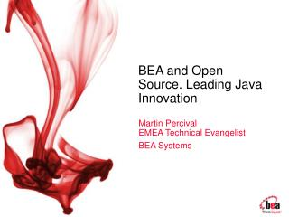 BEA and Open Source. Leading Java Innovation
