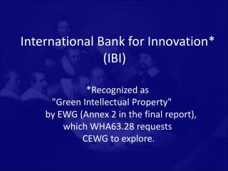 International Bank for Innovation*  (IBI)