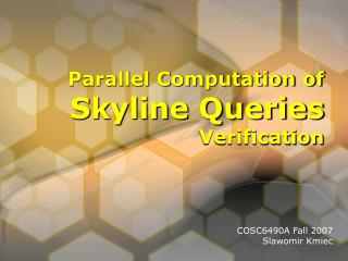 Parallel Computation of Skyline Queries Verification