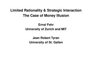 Limited Rationality & Strategic Interaction  The Case of Money Illusion Ernst Fehr