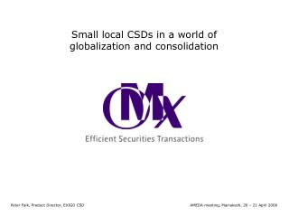 Small local CSDs in a world of globalization and consolidation