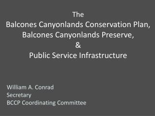 William A. Conrad Secretary BCCP Coordinating Committee