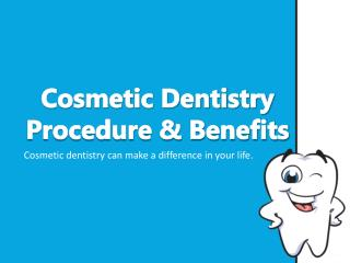Cosmetic Dentistry Procedure & Benefits
