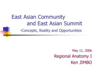 East Asian Community          and East Asian Summit -Concepts, Reality and Opportunities