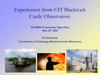 Experiences from CIT Blackrock Castle Observatory GLORIA Community Open Day May 15 th  2014