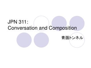 JPN 311:  Conversation and Composition