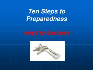 Ten Steps to Preparedness Keys to Success