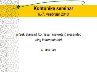 Kohtunike seminar 6.-7. veebruar 2010