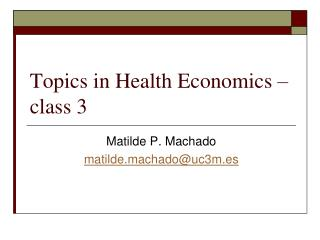Topics in Health Economics – class 3