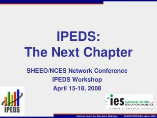 IPEDS:   The Next Chapter