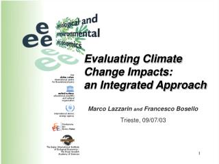 Evaluating Climate  Change Impacts: an Integrated Approach