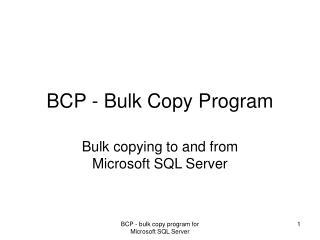 BCP - Bulk Copy Program