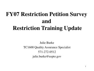 FY07 Restriction Petition Survey and  Restriction Training Update