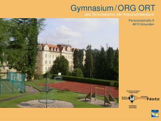 Gymnasium / ORG ORT