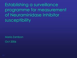 Establishing a surveillance programme for measurement of Neuraminidase Inhibitor susceptibility