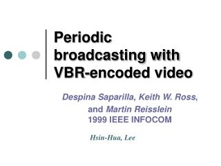 Periodic broadcasting with VBR-encoded video