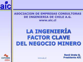 LA INGENIERÍA  FACTOR CLAVE  DEL NEGOCIO MINERO