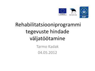 Rehabilitatsiooniprogrammi tegevuste hindade väljatöötamine