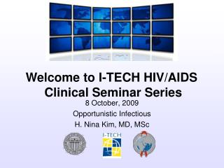 8 October, 2009 Opportunistic Infectious H. Nina Kim, MD, MSc